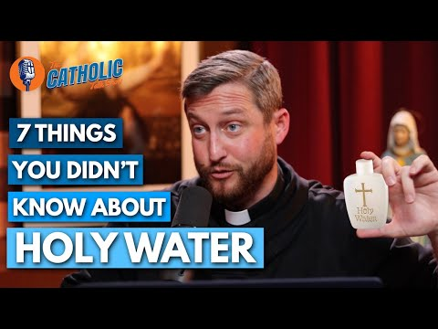 7 Things You Didn't Know About Holy Water   The Catholic Talk Show