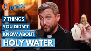 7 Things You Didn't Know About Holy Water | The Catholic Talk Show