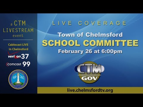 Chelmsford School Committee – February 26, 2019