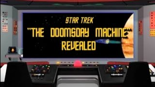 "Star Trek, ""The Doomsday Machine"" Revealed (concept demo special edition)"
