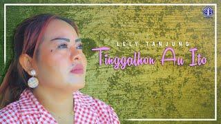 Lely Tanjung - Tinggalhon Au Ito (Official Music Video) Lagu Batak Viral 2020