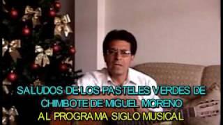 Baixar PASTELES VERDES DE CHIMBOTE-PERU  -  SALUDOS A SIGLO MUSICAL  4TO. ANIVERSARIO