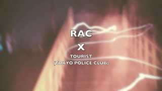 Cover images RAC - Tourist (ft. Tokyo Police Club) HD