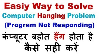 How to Solve Hanging Problem in Windows  Computer | Stops Responding FIX -2015