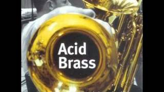 Williams Fairey Brass Band - Acid Brass (Voodoo Ray)