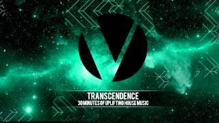 30 Minutes of Uplifting House Music - 'Transcendence' [EDM Mix]