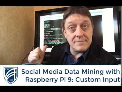 Social Media Data Mining with Raspberry Pi (Part 9: Custom Input)