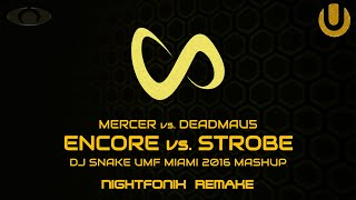 Encore vs. Strobe | DJ Snake UMF Miami 2016 Mashup (Nightfonix Remake)