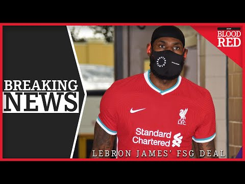 REPORT: LeBron James Becomes FSG Partner   Liverpool Owners' $750m Deal