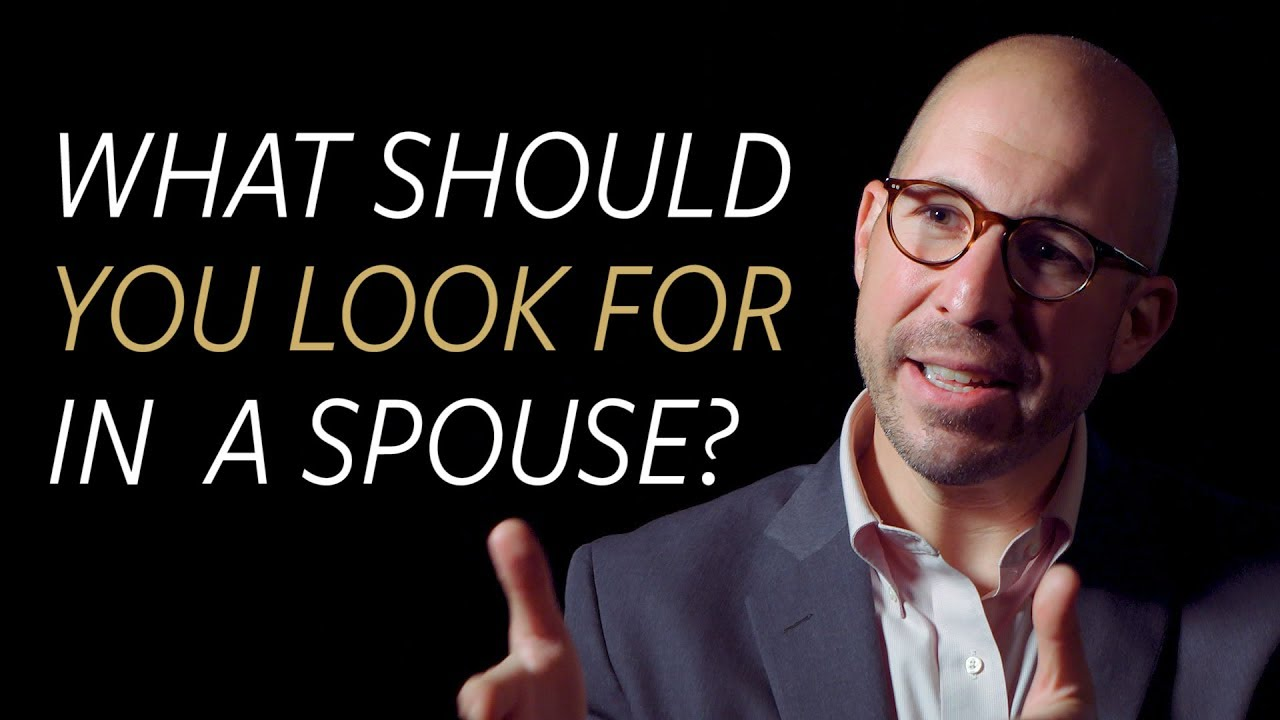 What should you look for in a spouse?