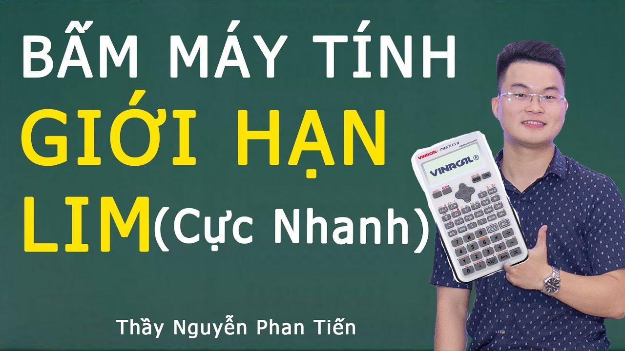 Bấm Máy Tính Casio Vinacal Giới hạn Hàm số và Dãy Số (Cực Nhanh)   Thầy Nguyễn Phan Tiến