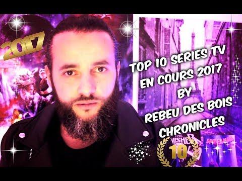 TOP 10 SÉRIE TV DES SAISONS EN COURS 2017 BY REBEU DES BOIS CHRONICLES