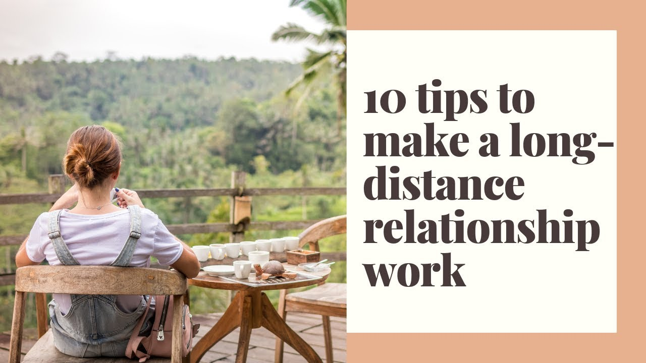 How to make a long distance relationship work: 32 no bullsh