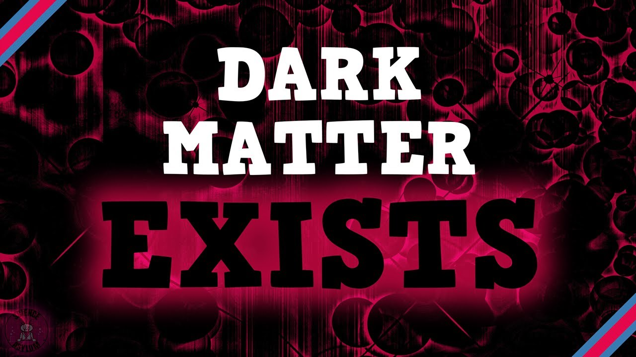 Dark Matter Exists. Here's how we know.