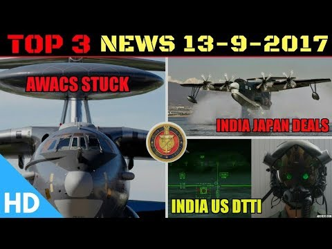 Top 3 Latest Headlines : Indian Defence Updates : India Japan Corridor, India US DTTI,  AWACS IAF