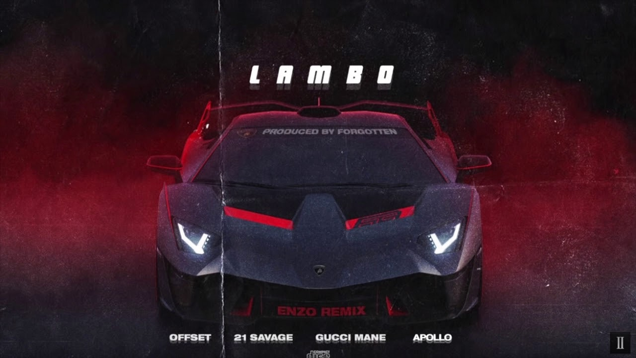 Offset - Lambo ft.  21 Savage, Gucci Mane, Apollo, Sheck Wes