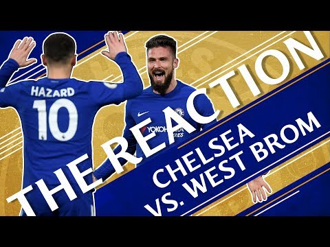 Chelsea 3-0 West Brom | Hazard Scores Epic Double On Giroud's First Start | The Reaction