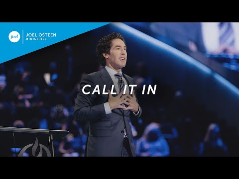 Call It In | Joel Osteen
