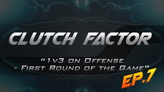 "AW | Clutch Factor Ep.7 - ""1v3 on Offense in the First Round of the Game vs Really Players"""