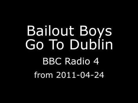 Bailout Boys Go to Dublin