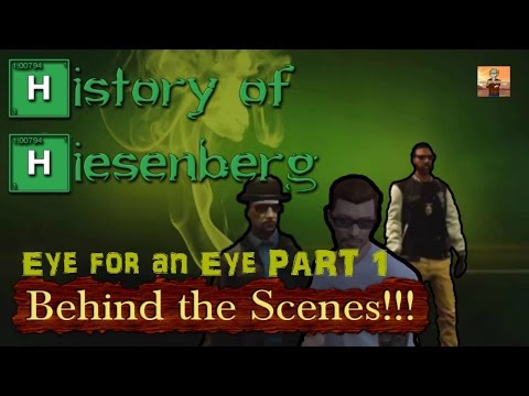 "GTA V Behind the Scenes Episode #2: ""History of Heisenberg: Eye for an Eye"" Part 1 of 4!!!"