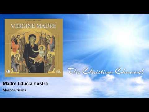Marco Frisina - Madre fiducia nostra - Musica Cristiana