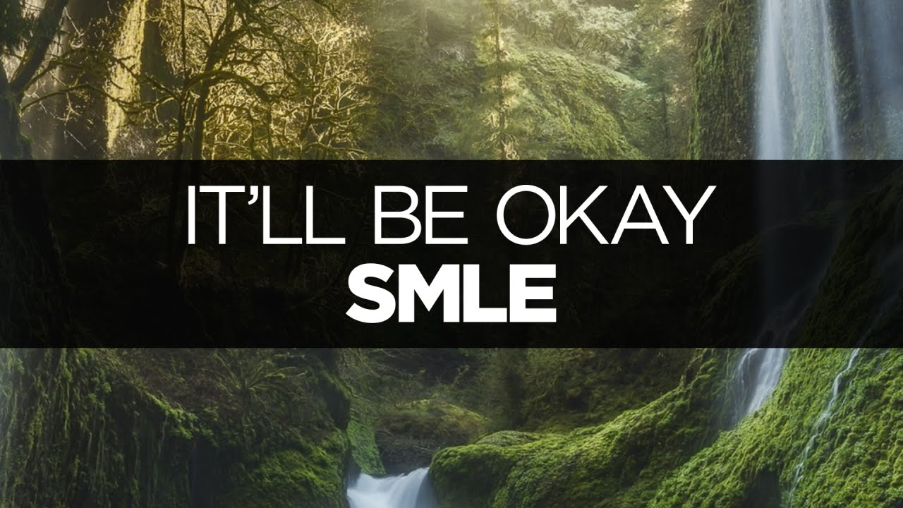 itll be okay smle