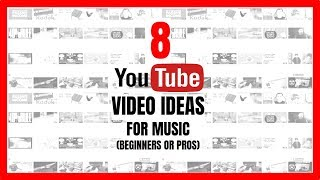 8 Youtube Video Ideas For Music Channels Beginners Or Pros Youtube