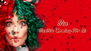 Sia - Santa's Coming For Us (Lyrics)