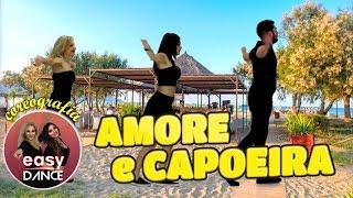 AMORE E CAPOEIRA Takagi & Ketra ft. Giusy Ferreri | COREOGRAFIA | Easydance Balli di Gruppo