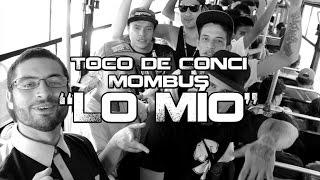 Lo Mío | Toco de Conci, Mombus.