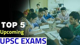 Top 5 Upcoming UPSC Exams