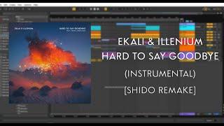 Ekali Illenium Hard To Say Goodbye Instrumental SHIDO Remake.mp3
