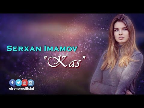Serxan İmamov ft Afet Fermanqızı - Kaş 2018