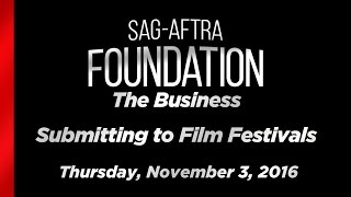 The Business: Submitting to Film Festivals
