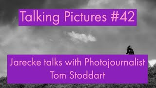 Talking Pictures #42 - Jarecke talks with photojournalist Tom Stoddart