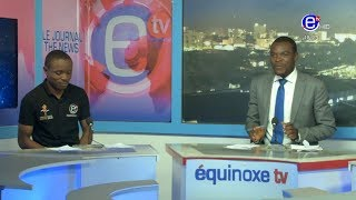 THE 6PM NEWS TUESDAY 9th JULY 2019 - EQUINOXE TV