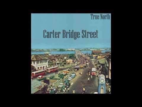 True North // Carter Bridge Street (Album)