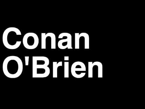 how to pronounce conan o brien late show tv tickets interview team