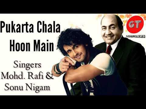 Pukarta Chala Hoon Main - Mohd. Rafi & Sonu Nigam Mp3