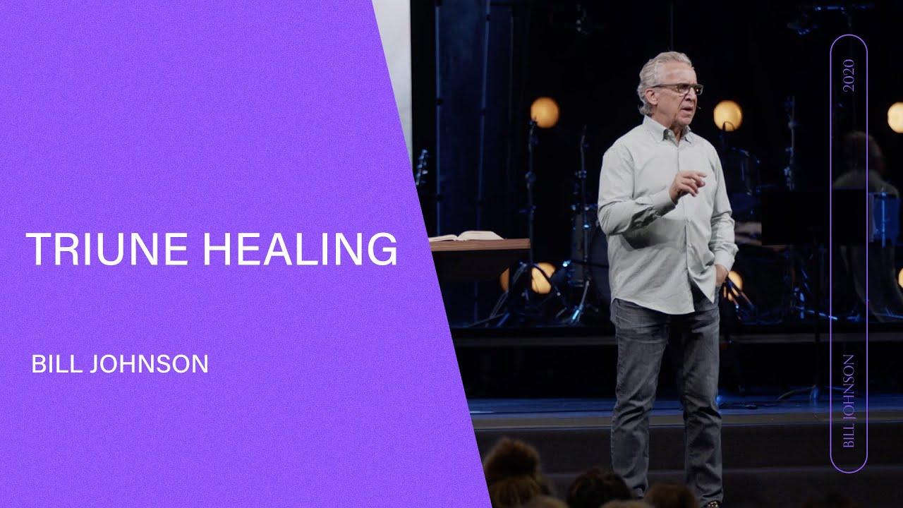 Download Triune Healing - Bill Johnson (Full Sermon) | Bethel Church