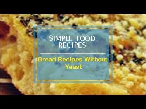 Bread Recipes Without Yeast