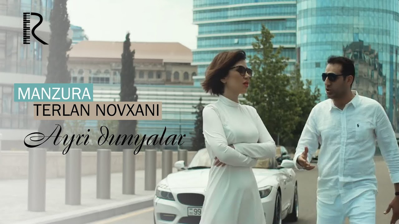 Manzura va Terlan Novxani - Ayri dunyalar (Official Music Video) 2018