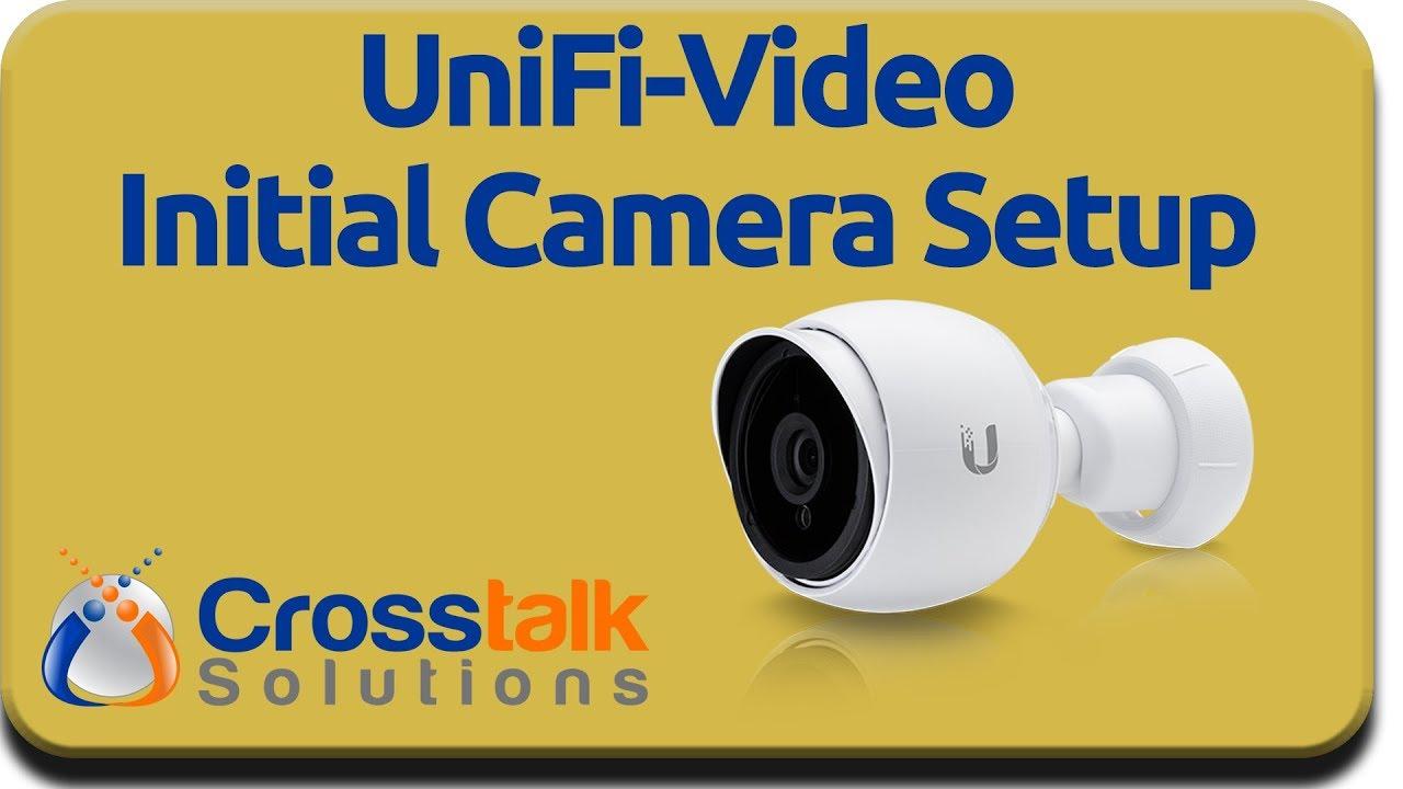 UniFi Video Initial Camera Setup