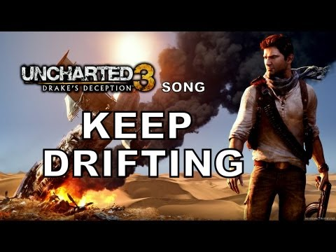 UNCHARTED SONG: Keep Drifting