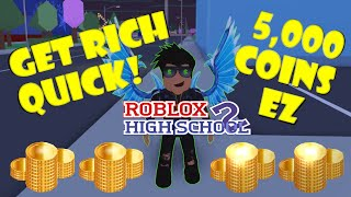 How to get rich quick in Roblox High School 2 ($$$)