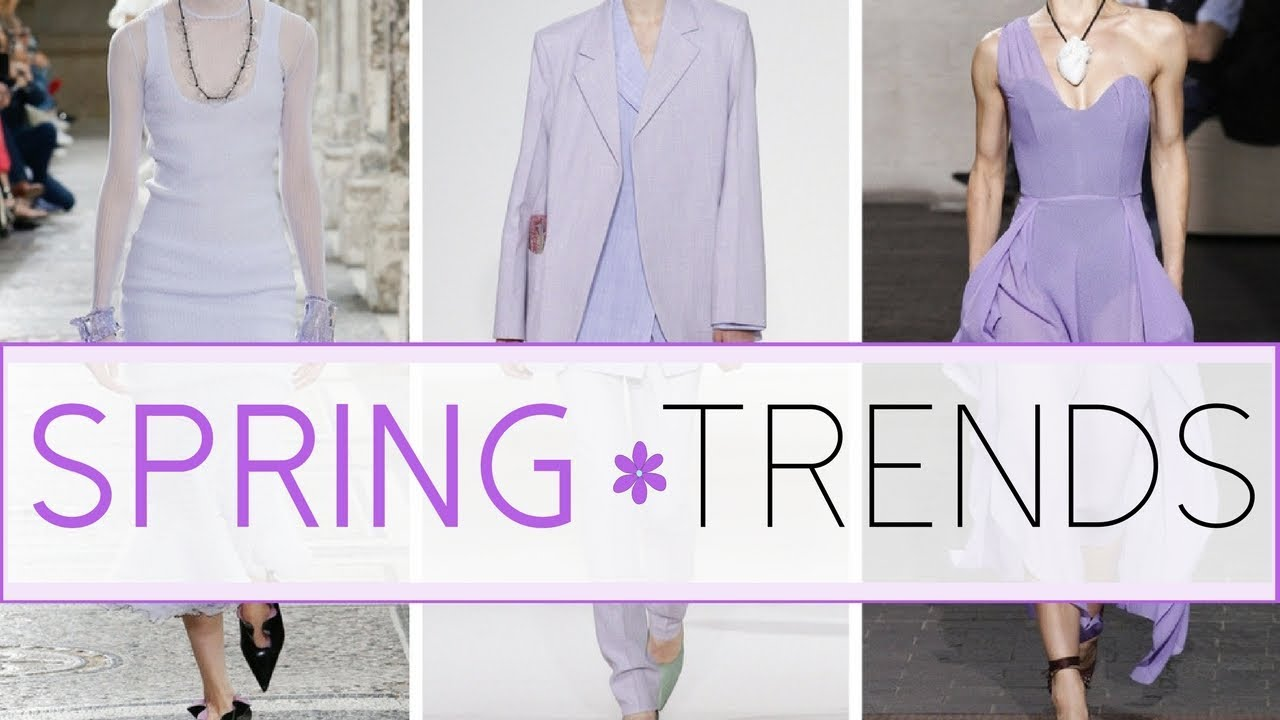82b24c753e Top Ten Spring Fashion Trends 2018 - YouTube
