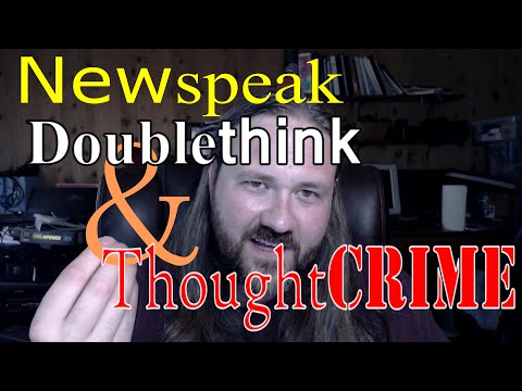 Newspeak, Doublethink, and Thoughtcrime - an introduction to modern usage