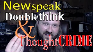 newspeak doublethink and thoughtcrime an introduction to modern usage