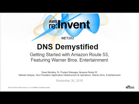 AWS re:Invent 2016: DNS Demystified: Amazon Route 53, featuring Warner Bros. (NET202)